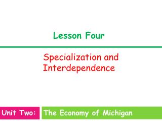 Lesson Four Specialization and Interdependence