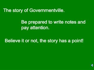 The story of Governmentville.