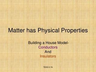 Matter has Physical Properties