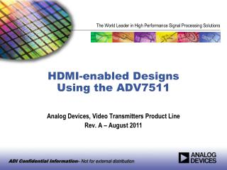 HDMI-enabled Designs  Using the ADV7511