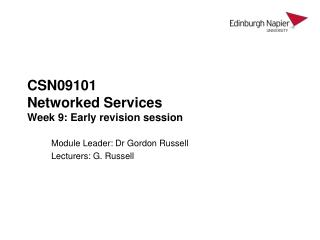 CSN09101 Networked Services Week 9: Early revision session