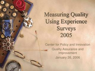 Measuring Quality Using Experience Surveys 2005