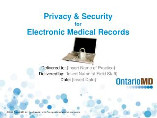 Privacy & Security  for  Electronic Medical Records