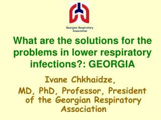 What are the solutions for the problems in lower respiratory infections? : GEORGIA