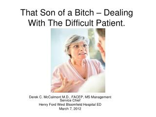 That Son of a Bitch – Dealing With The Difficult Patient.