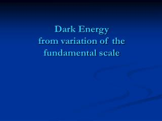 Dark Energy  from variation of the fundamental scale