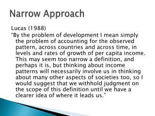 Narrow Approach