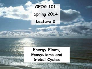 GEOG 101  Spring 2014 Lecture 2