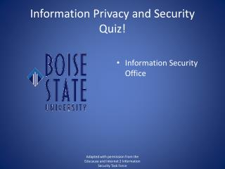 Information Privacy and Security Quiz!