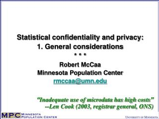 Statistical confidentiality and privacy: 1. General considerations * * * Robert McCaa Minnesota Population Center rmccaa