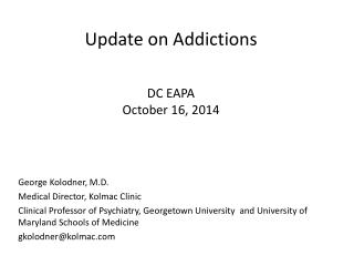 Update on Addictions DC EAPA October 16, 2014