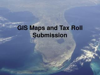 GIS Maps and Tax Roll Submission