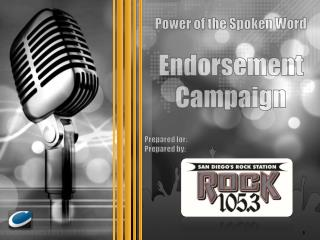 Power of the Spoken Word Endorsement Campaign Prepared for: Prepared by: