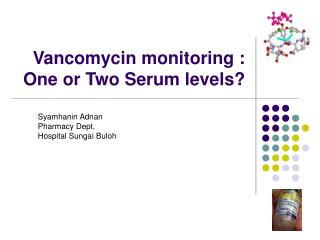Vancomycin monitoring : One or Two Serum levels?