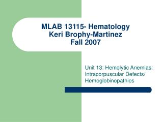 MLAB 13115- Hematology Keri Brophy-Martinez Fall 2007
