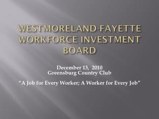 WESTMORELAND-FAYETTE WORKFORCE INVESTMENT BOARD