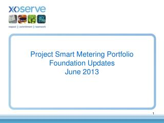 Project Smart Metering Portfolio Foundation Updates June 2013