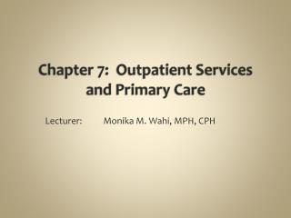 Chapter 7:  Outpatient Services and Primary Care