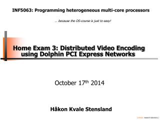 Home Exam  3: Distributed Video Encoding using Dolphin PCI Express Networks
