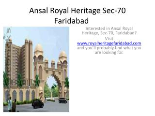 Interested in Ansal Royal Heritage, Sec-70, Faridabad? Visit