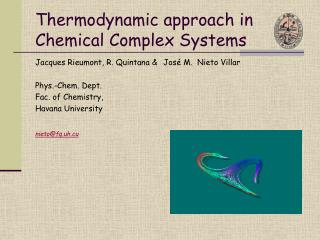 Thermodynamic approach in Chemical Complex Systems