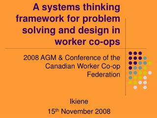 A systems thinking framework for problem solving and design in worker co-ops