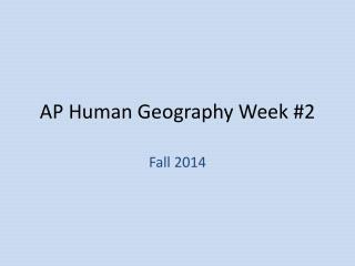 AP Human Geography Week #2