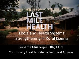 Ebola and Health Systems Strengthening in Rural Liberia
