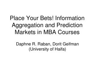 Place Your Bets! Information Aggregation and Prediction Markets in MBA Courses