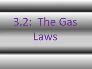 3.2:  The Gas Laws