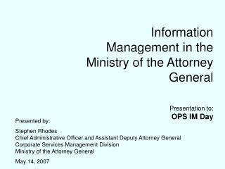 Information Management in the Ministry of the Attorney General