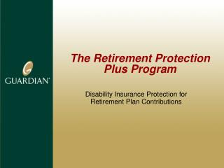 The Retirement Protection Plus Program