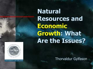 Natural Resources and  Economic Growth : What Are the Issues?