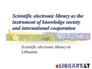 Scientific electronic library as the instrument of knowledge society and international cooperation