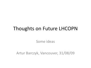 Thoughts on Future LHCOPN