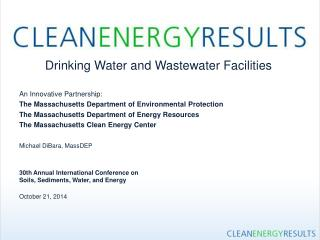 Drinking Water and Wastewater Facilities An Innovative Partnership: