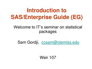 Introduction to SAS/Enterprise Guide (EG)