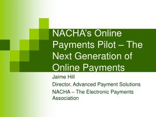 NACHA's Online Payments Pilot – The Next Generation of Online Payments