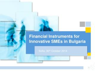 Financial Instruments for Innovative SMEs in Bulgaria