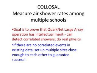 COLLOSAL Measure air shower rates among multiple schools