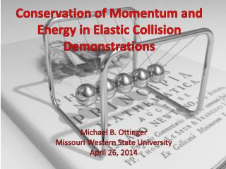Conservation of Momentum and Energy in Elastic Collision Demonstrations