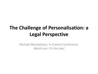 The Challenge of Personalisation: a Legal Perspective