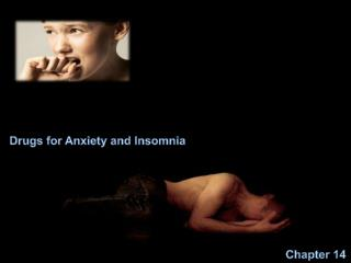 Drugs for Anxiety and Insomnia