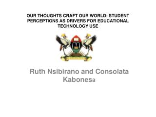OUR THOUGHTS CRAFT OUR WORLD: STUDENT PERCEPTIONS AS DRIVERS FOR EDUCATIONAL TECHNOLOGY USE