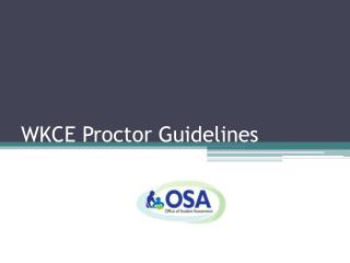 WKCE Proctor Guidelines