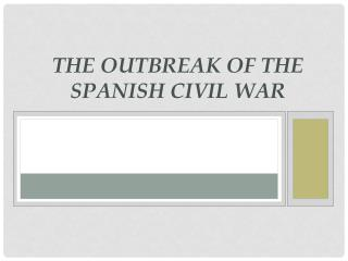 The outbreak of the Spanish Civil War