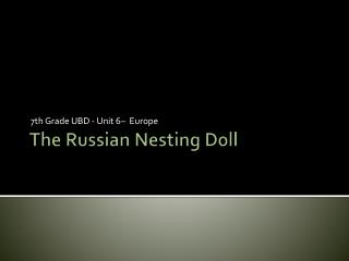 The Russian Nesting Doll