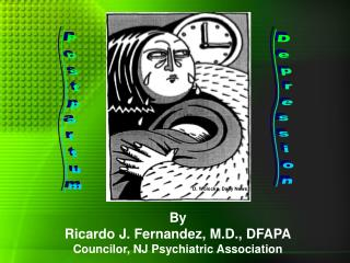 By Ricardo J. Fernandez, M.D., DFAPA Councilor, NJ Psychiatric Association