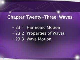 Chapter Twenty-Three: Waves