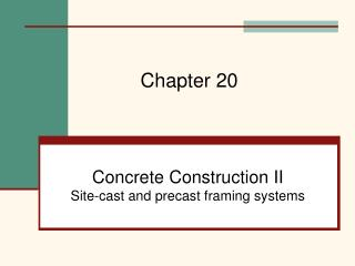 Concrete Construction II Site-cast and precast framing systems
